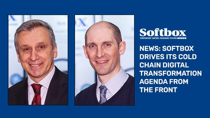 Softbox drives its cold chain digital transformation agenda from the front